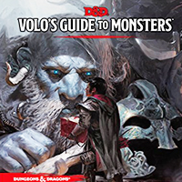 D&D 5.0: Volo's Guide to Monsters